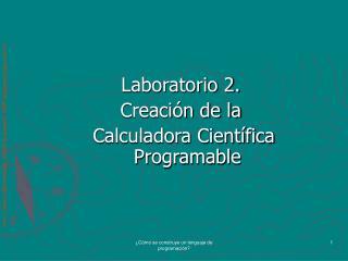 Laboratorio 2. Creación de la  Calculadora Científica Programable