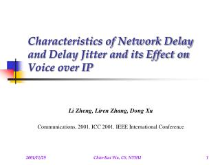 Characteristics of Network Delay and Delay Jitter and its Effect on Voice over IP