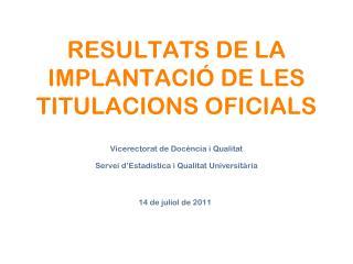 RESULTATS DE LA IMPLANTACIÓ DE LES TITULACIONS OFICIALS