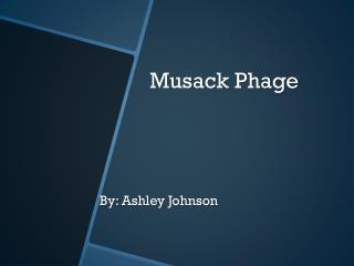 Musack  Phage