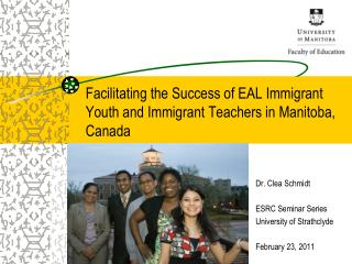 Facilitating the Success of EAL Immigrant Youth and Immigrant Teachers in Manitoba, Canada