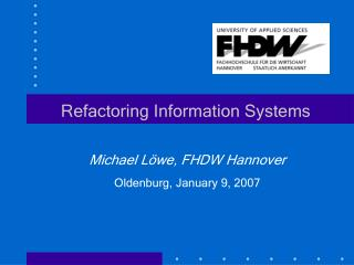 Refactoring Information Systems