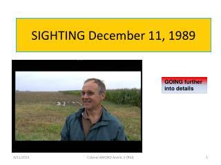 SIGHTING December 11 , 1989