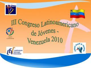 III Congreso Latinoamericano de Jóvenes - Venezuela 2010