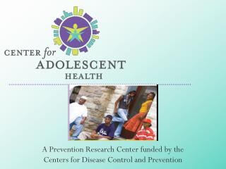 A Prevention Research Center funded by the  Centers for Disease Control and Prevention