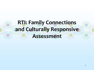 RTI: Family Connections  and Culturally Responsive Assessment