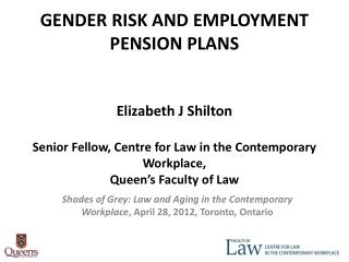 Shades of Grey: Law and Aging in the Contemporary Workplace , April 28, 2012, Toronto, Ontario
