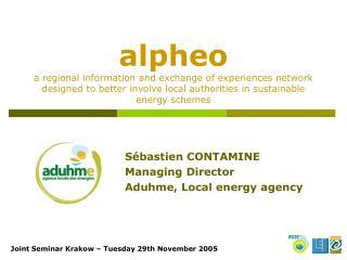 Sébastien CONTAMINE Managing Director Aduhme, Local energy agency