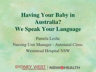 Having Your Baby in Australia? We Speak Your Language