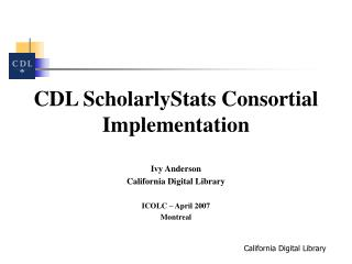 CDL ScholarlyStats Consortial Implementation