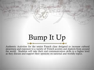 Bump It Up