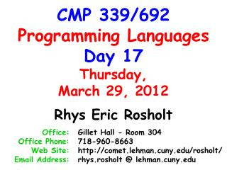 CMP 339/692 Programming Languages Day 17 Thursday, March 29, 2012