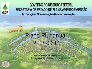 GOVERNO DO DISTRITO FEDERAL SECRETARIA DE ESTADO DE PLANEJAMENTO E GEST�O