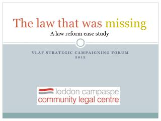 The law that was  missing A law reform case study