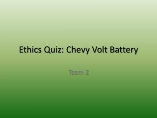 Ethics Quiz: Chevy Volt Battery