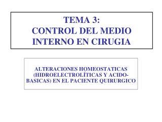 TEMA 3:  CONTROL DEL MEDIO INTERNO EN CIRUGIA