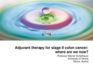 Adjuvant therapy for stage II colon cancer: where are we now?