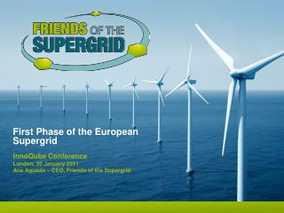 First Phase of the European Supergrid