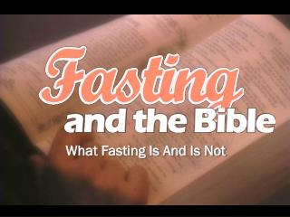 What Fasting Is And Is Not