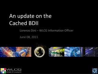 An update on the Cached BDII