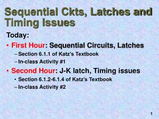 Sequential Ckts, Latches and Timing Issues