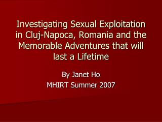 By Janet Ho MHIRT Summer 2007