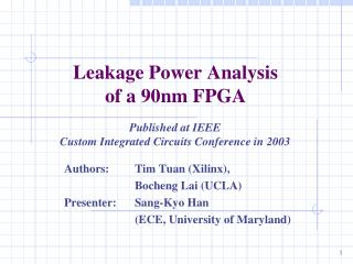 Leakage Power Analysis of a 90nm FPGA