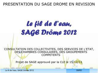 PRESENTATION DU SAGE DROME EN REVISION Le fil de l'eau,  SAGE Drôme 2012