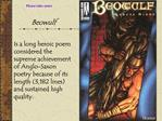 Beowulf    Is a long heroic poem considered the supreme achievement of Anglo-Saxon poetry because of its length 3,182 li