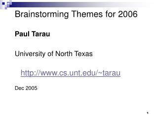 Brainstorming Themes for 2006 Paul Tarau