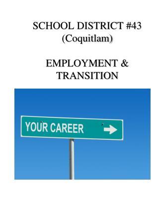 SCHOOL DISTRICT #43 (Coquitlam) EMPLOYMENT & TRANSITION