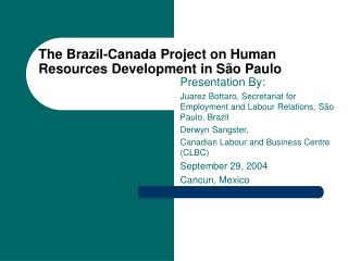 The Brazil-Canada Project on Human Resources Development in S �o Paulo