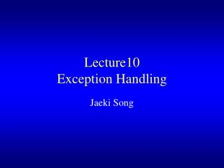 Lecture10 Exception Handling