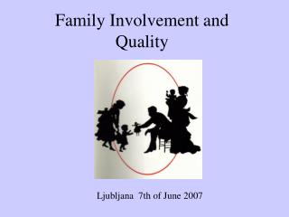 Family Involvement and Quality