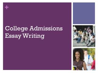 College Admissions Essay Writing
