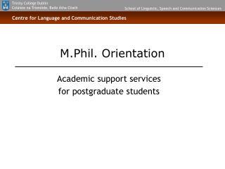 M.Phil.  Orientation