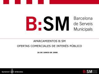 APARCAMIENTOS B:SM  OFERTAS COMERCIALES DE INTERÉS PÚBLICO