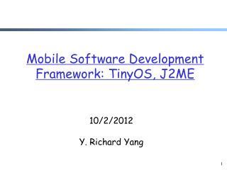 Mobile Software Development Framework: TinyOS, J2ME
