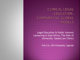 Clinical Legal Education: Comparative Global Models