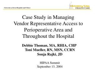 Debbie Thoman, MA, RHIA, CHP Toni Mueller, RN, MSN, CCRN Sonja Rajki, JD HIPAA Summit