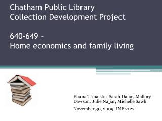 Chatham Public Library Collection Development Project 640-649 �  Home economics and family living