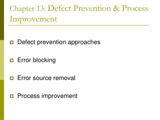 Chapter 13: Defect Prevention  Process Improvement
