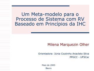 Um Meta-modelo para o Processo de Sistema com RV Baseado em Princípios da IHC