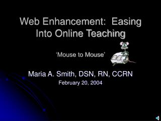 Web Enhancement:  Easing Into Online Teaching 'Mouse to Mouse'