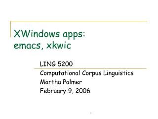 XWindows apps:  emacs, xkwic