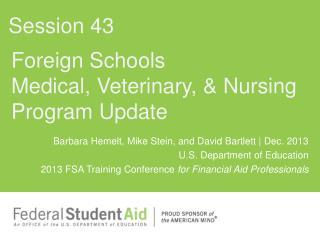 Foreign Schools Medical, Veterinary, & Nursing Program Update