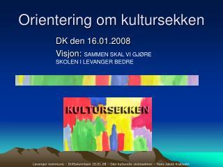 Orientering om kultursekken