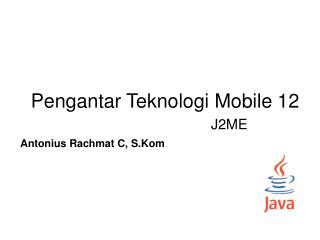 Pengantar Teknologi Mobile 12