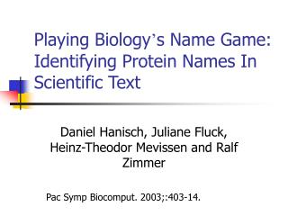 Playing Biology ' s Name Game: Identifying Protein Names In Scientific Text