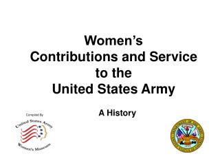 Women s  Contributions and Service  to the United States Army